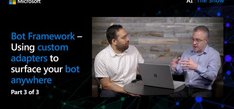 Using Custom Adapters to Surface Your Bot Anywhere