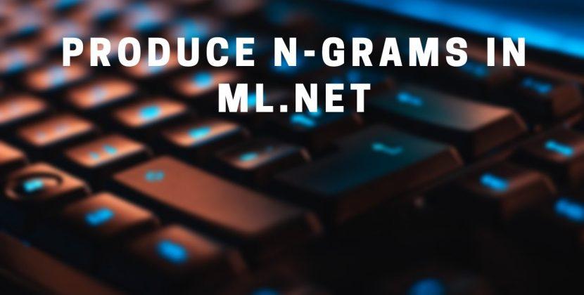 Producing N-Grams in ML.NET