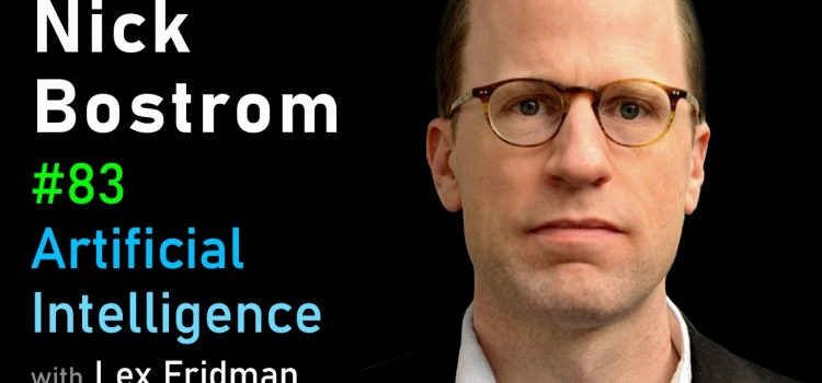 Nick Bostrom on Simulation and Superintelligence