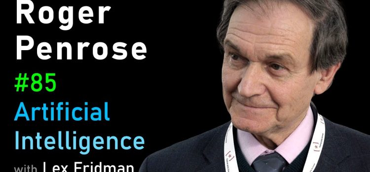 Roger Penrose on Physics of Consciousness and the Infinite Universe
