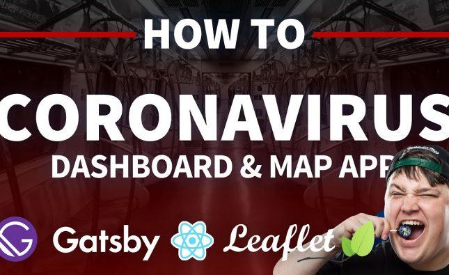 How to Create a Coronavirus (COVID-19) Dashboard & Map App in React