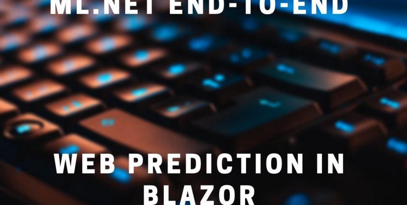 ML.NET End-to-End 3: Make Predictions in the Browser with Blazor