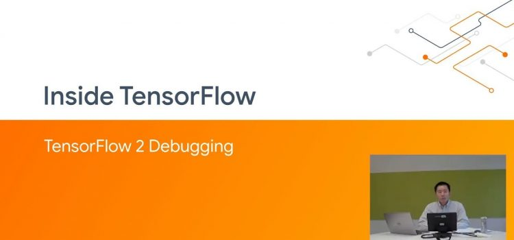 Inside TensorFlow: TF Debugging