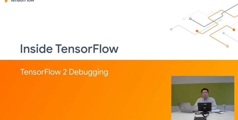 Inside TensorFlow: TF Debugging