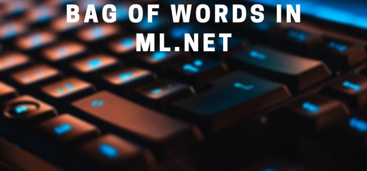 Natural Language Processing in ML.NET: Bag of Words