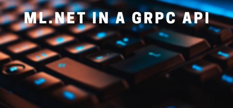 Create an ML.NET API with gRPC