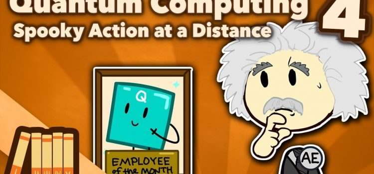 Quantum Computing – Spooky Action at a Distance
