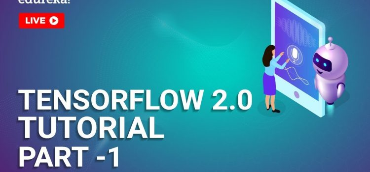TensorFlow 2.0 Tutorial – Part 1