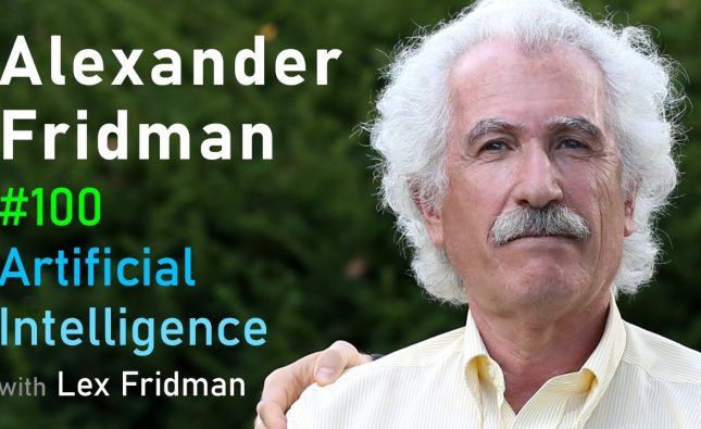 Lex Friedman Interviews his Father, Alexander Fridman a Plasma Physicist