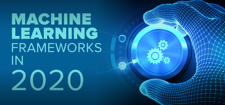 Top 10 Machine Learning Frameworks in 2020