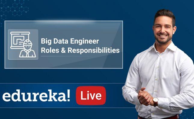 Big Data Engineer Roles & Responsibilities