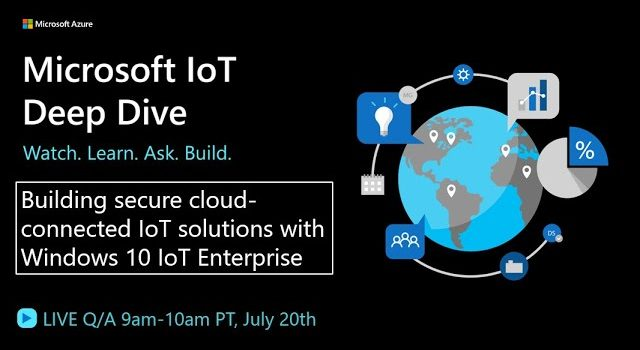 Building secure cloud-connected IoT solutions with Windows 10 IoT Enterprise