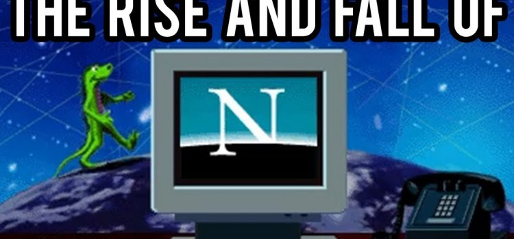 The Rise and Fall of Netscape