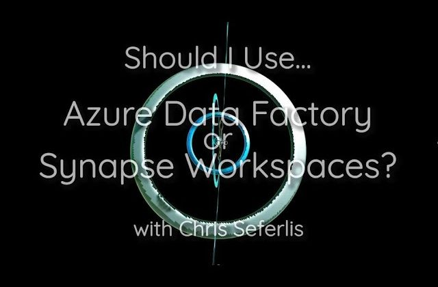 Should You Use Azure Data Factory or Synapse Workspaces?