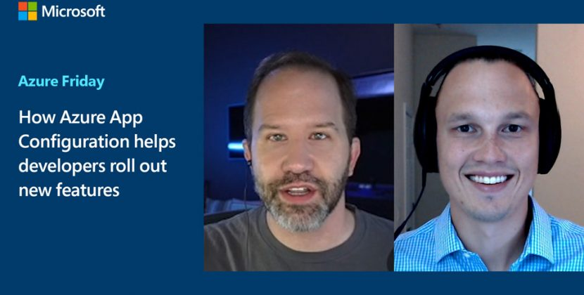 How Azure App Configuration Helps Developers Roll Out New Features