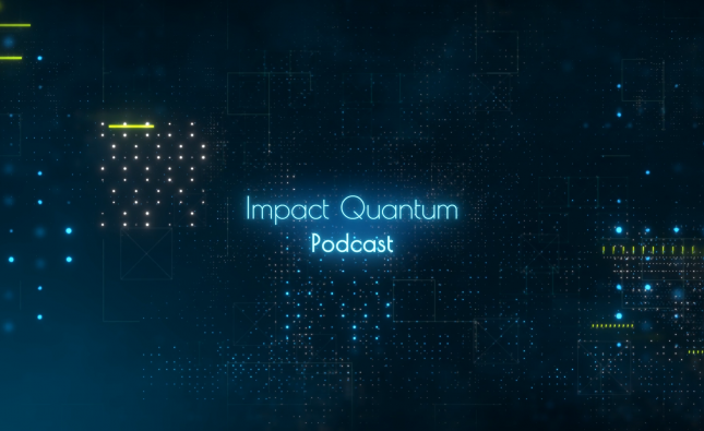 Going Quantum with the Impact Quantum Podcast