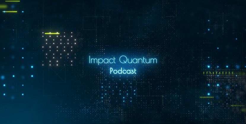 Going Quantum with the Impact Quantum Podcast