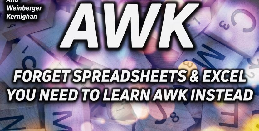 Why Everyone Needs to Learn a Little Bit of AWK!