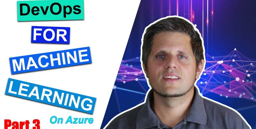 DevOps for Machine Learning (Azure MLOps Part 3) – Train and Version Your Model