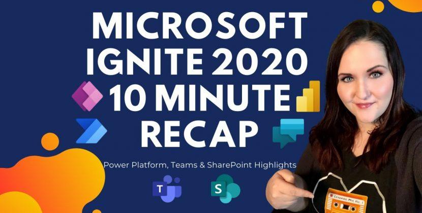 Microsoft Ignite 2020 10 Minute Recap