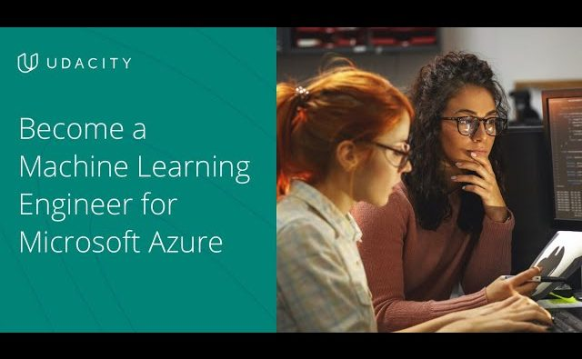 Udacity Announces a Machine Learning Engineer for Microsoft Azure Nanodegree Program