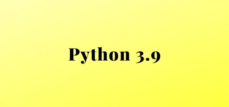 Some New Features in Python 3.9