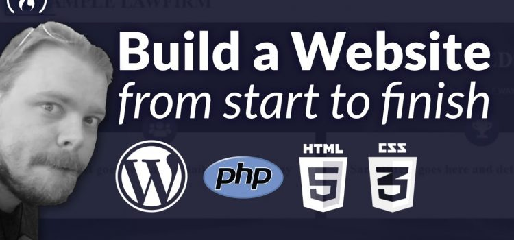 Build a Website from Start to Finish using WordPress