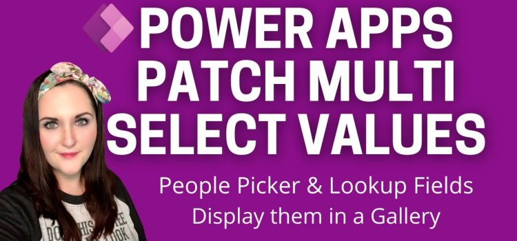 Patch Multi Select Fields in PowerApps