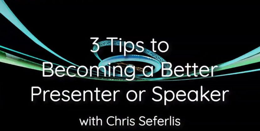 3 Tips to Becoming a Better Presenter or Speaker