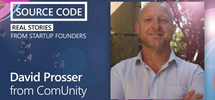How to Build a Startup with David Prosser from ComUnity