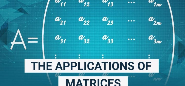 The Applications of Matrices