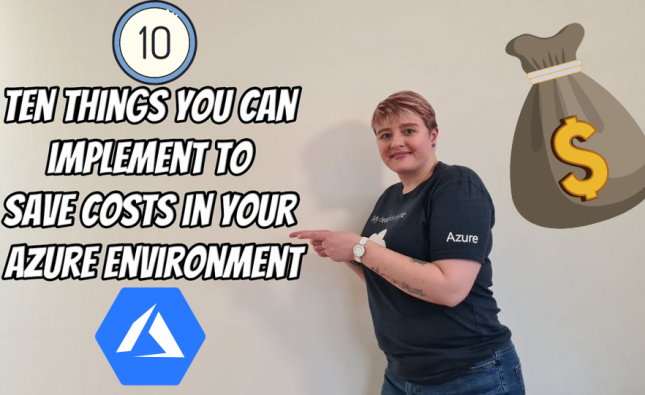 Top Ten Tips to Save Costs in Your Azure Environment