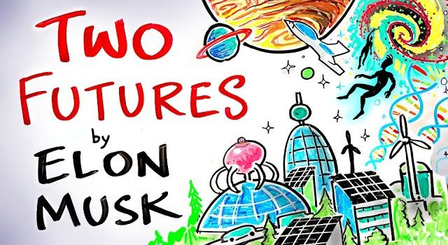 Elon Musk Says There Are Two Futures