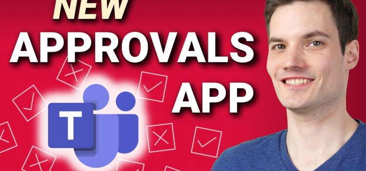 How to Use the New Approvals App in Microsoft Teams