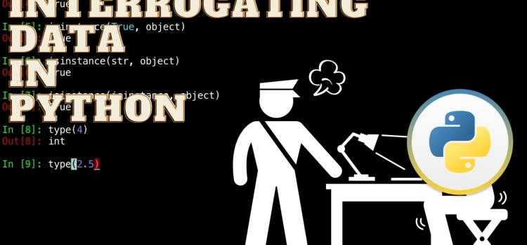 Interrogating Python Data – Python Objects